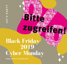 BLACK FRIDAY und CYBER MONDAY 2019 bei Bruno Wickart in Zug